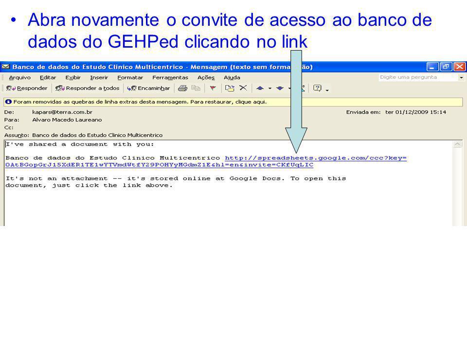 Abra novamente o convite de acesso ao banco de dados do GEHPed clicando no link