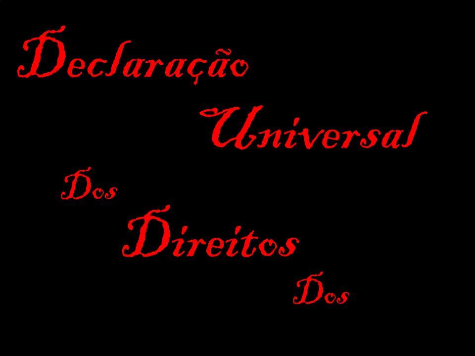 Declaração Universal Dos Direitos Dos