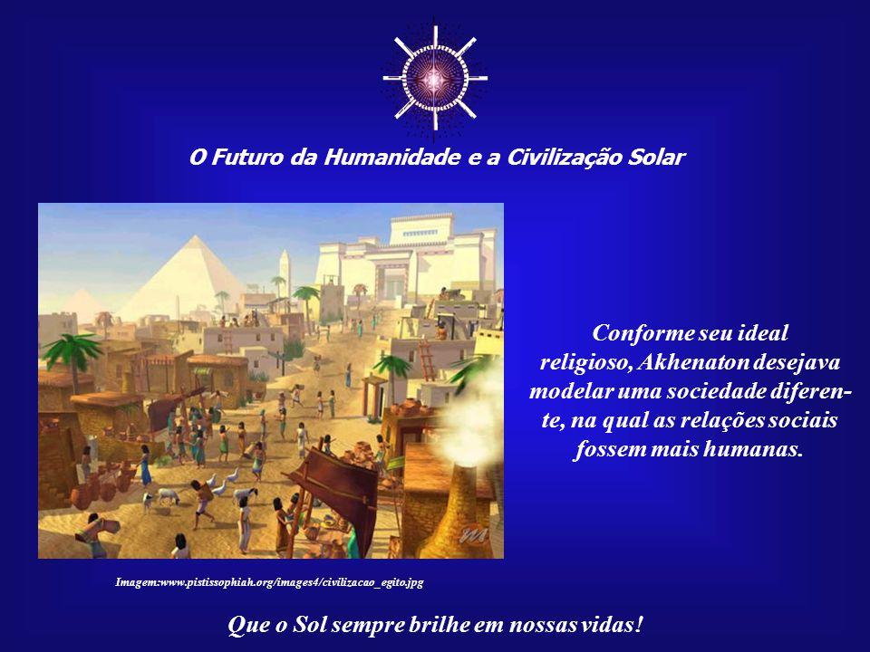 ☼ O Futuro da Humanidade e a Civilização Solar. Conforme seu ideal.