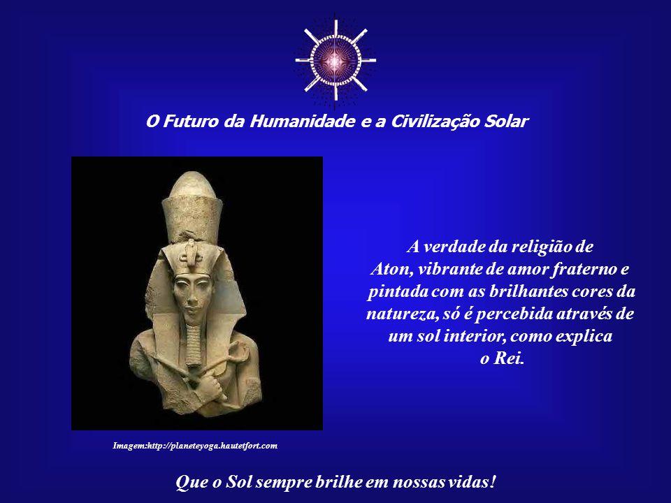 ☼ A verdade da religião de Aton, vibrante de amor fraterno e