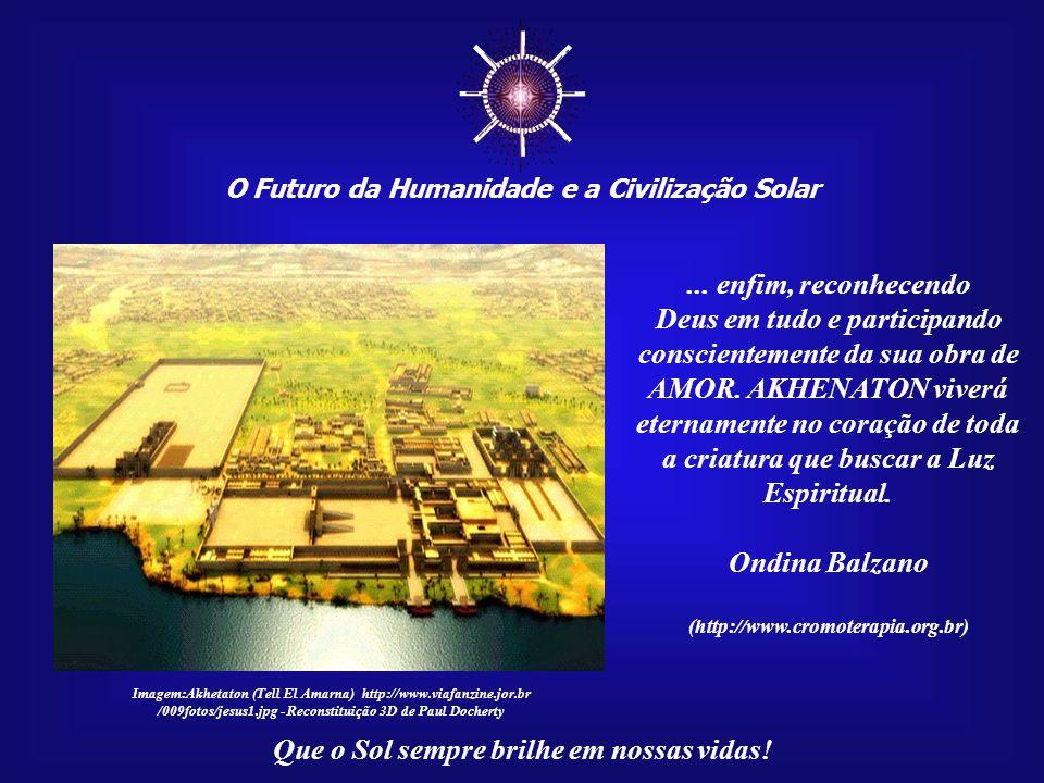 ☼ O Futuro da Humanidade e a Civilização Solar. ... enfim, reconhecendo.
