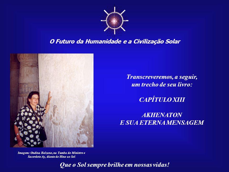 ☼ Transcreveremos, a seguir, um trecho de seu livro: CAPÍTULO XIII