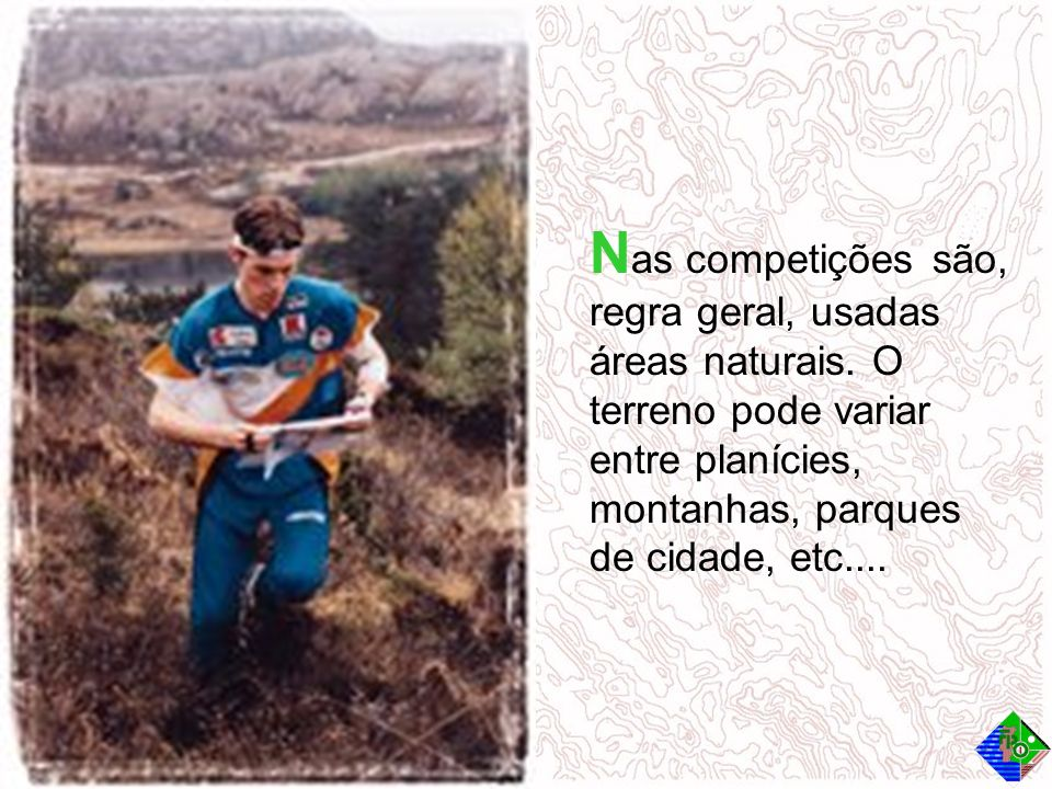 Nas competições são, regra geral, usadas áreas naturais