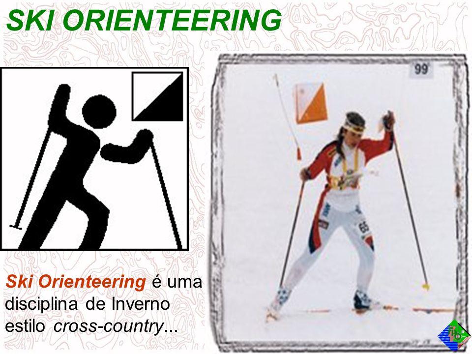 SKI ORIENTEERING Ski Orienteering é uma disciplina de Inverno estilo cross-country...
