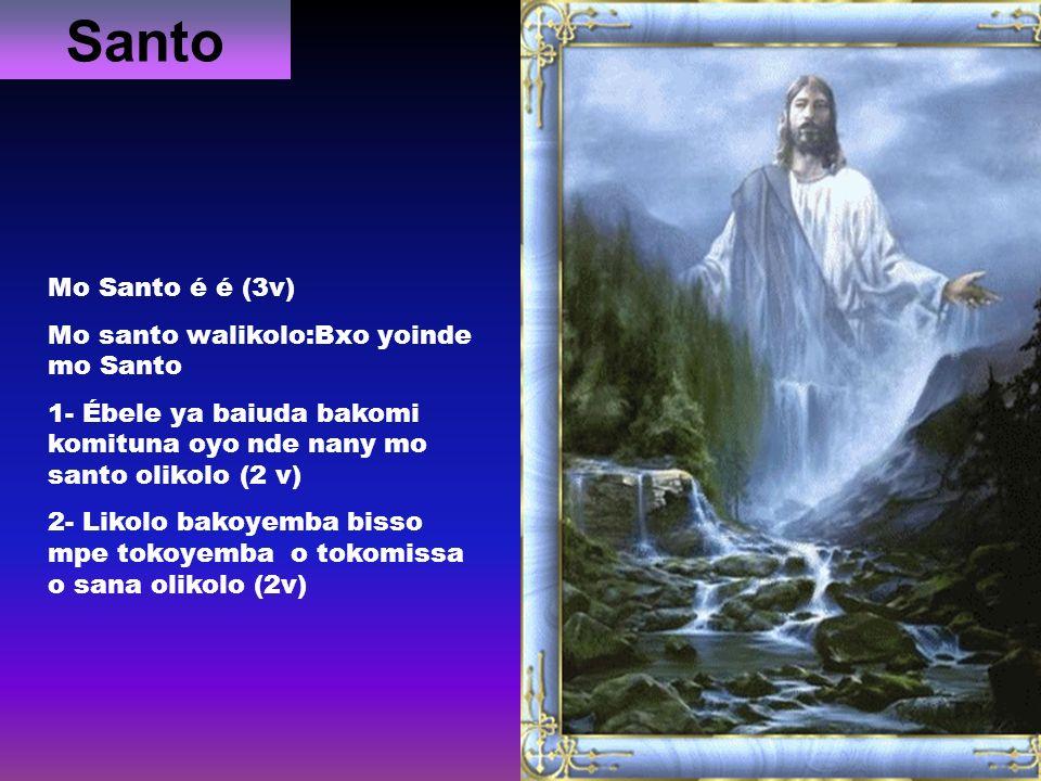Santo Mo Santo é é (3v) Mo santo walikolo:Bxo yoinde mo Santo