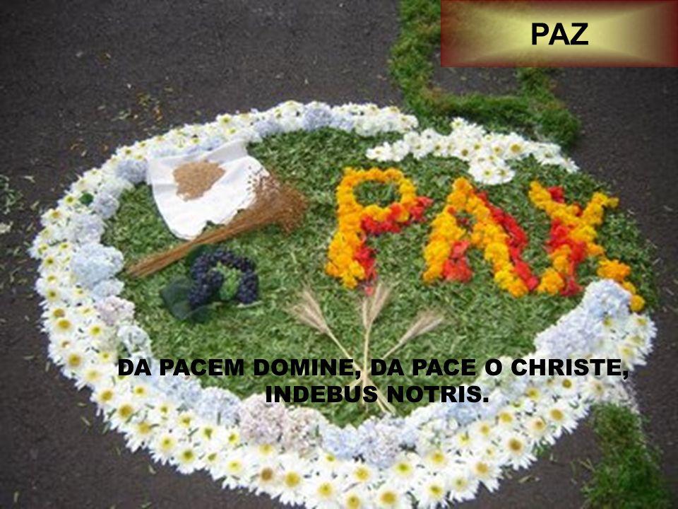DA PACEM DOMINE, DA PACE O CHRISTE,