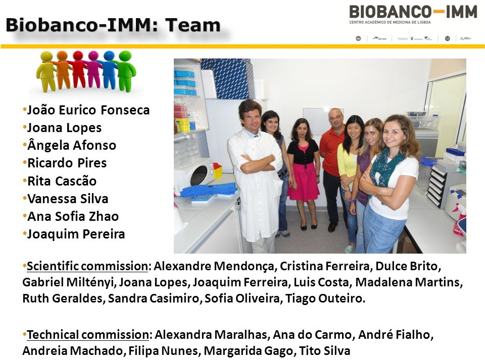 Biobanco-IMM: Team João Eurico Fonseca Joana Lopes Ângela Afonso