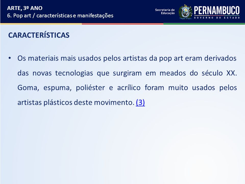 ARTE, 3º ANO 6. Pop art / características e manifestações. CARACTERÍSTICAS.