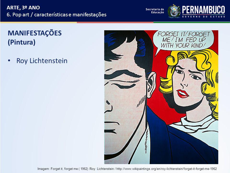 MANIFESTAÇÕES (Pintura) Roy Lichtenstein ARTE, 3º ANO