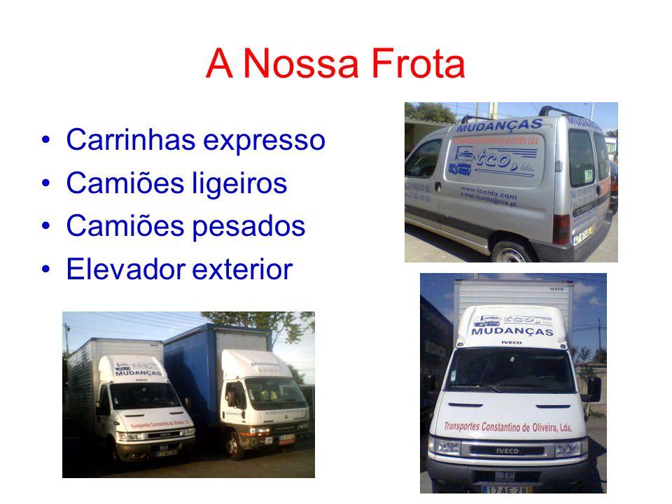 A Nossa Frota Carrinhas expresso Camiões ligeiros Camiões pesados