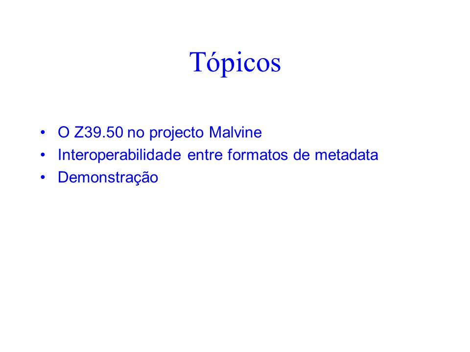 Tópicos O Z39.50 no projecto Malvine