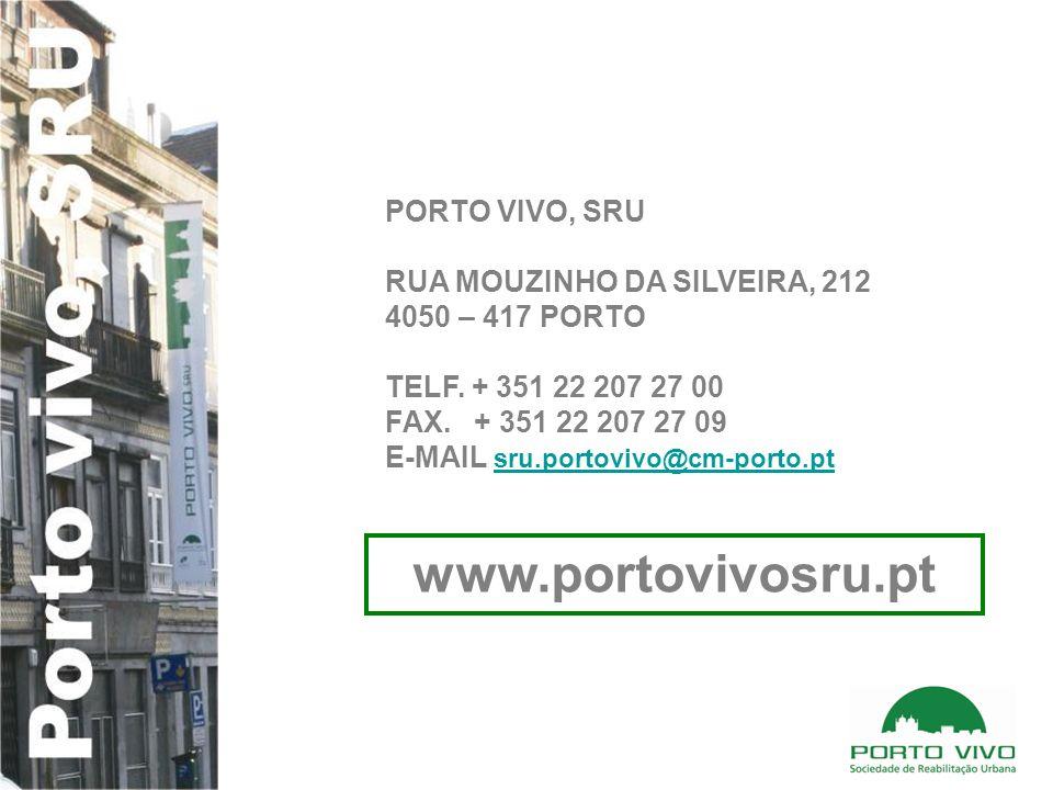 www.portovivosru.pt PORTO VIVO, SRU RUA MOUZINHO DA SILVEIRA, 212