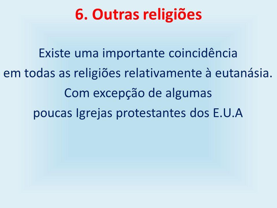 6. Outras religiões Existe uma importante coincidência