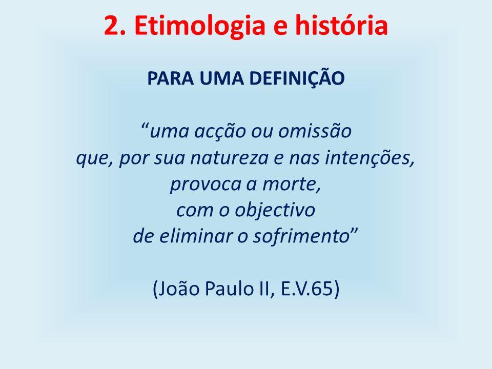 2. Etimologia e história uma acção ou omissão