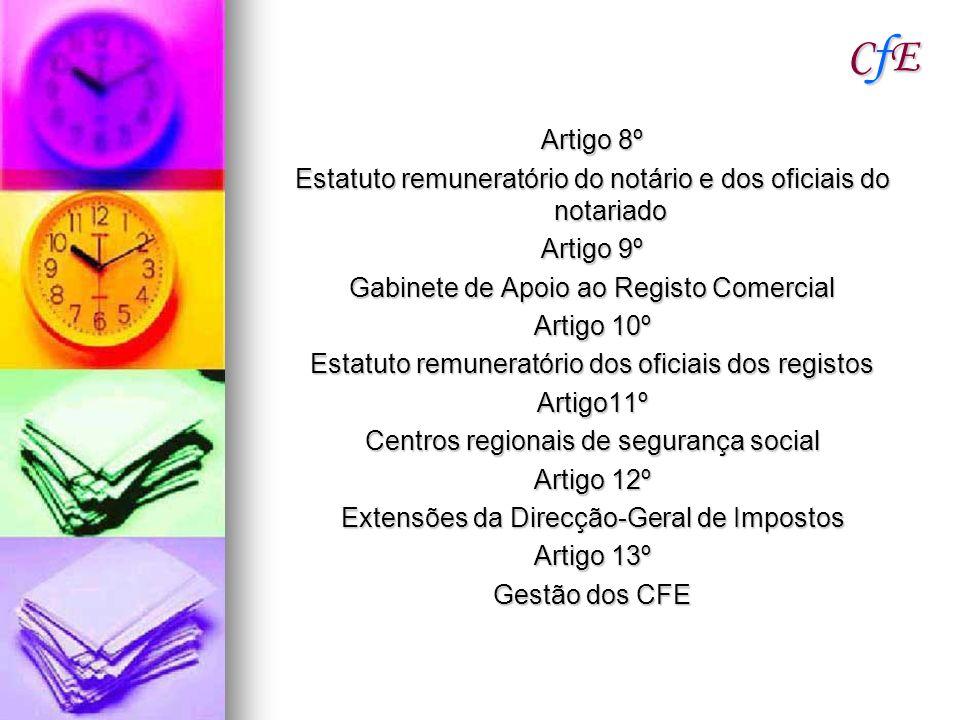 CfE Artigo 8º. Estatuto remuneratório do notário e dos oficiais do notariado. Artigo 9º. Gabinete de Apoio ao Registo Comercial.
