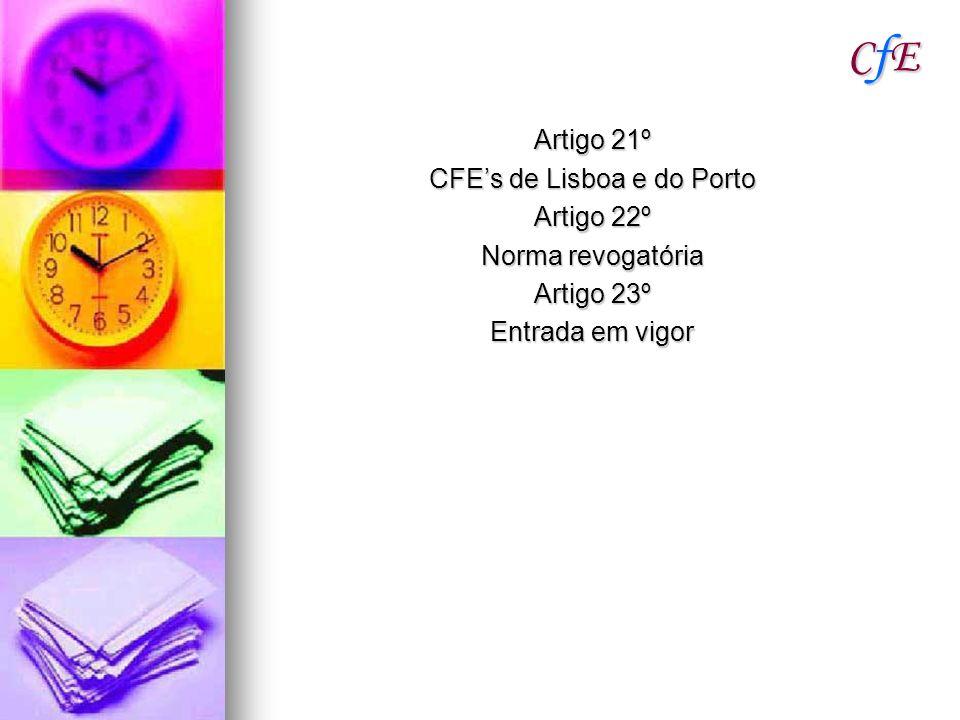 CFE's de Lisboa e do Porto