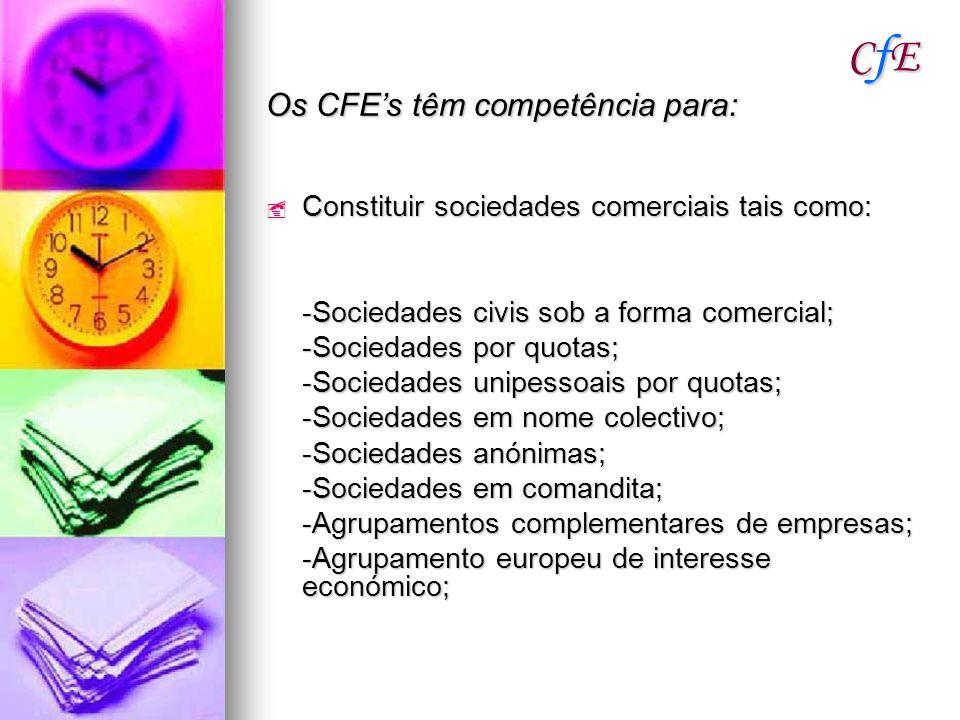 CfE Os CFE's têm competência para: