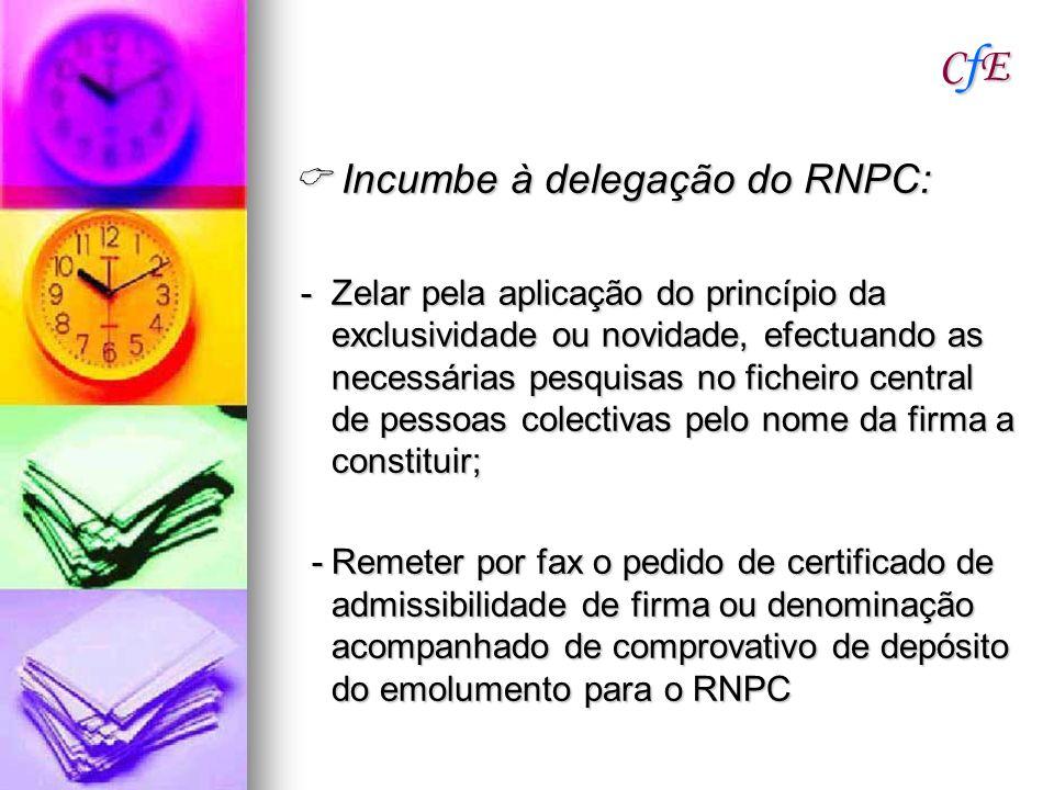 CfE  Incumbe à delegação do RNPC: