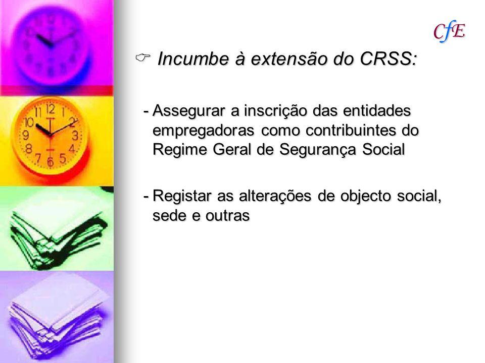 CfE  Incumbe à extensão do CRSS: