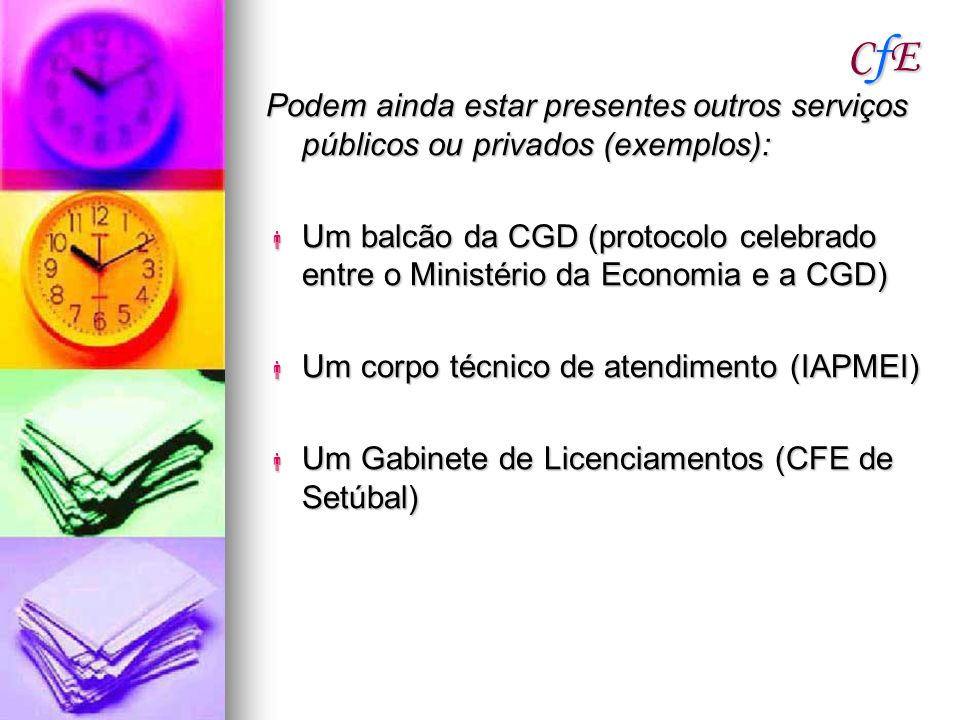 CfE Podem ainda estar presentes outros serviços públicos ou privados (exemplos):