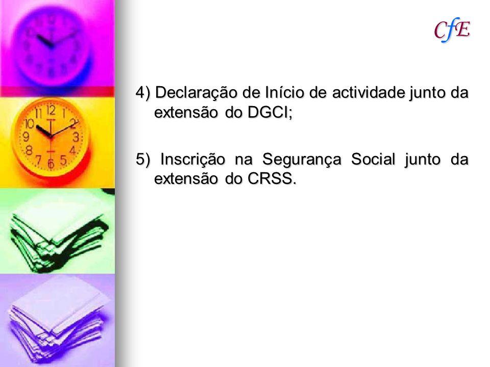 CfE 4) Declaração de Início de actividade junto da extensão do DGCI;
