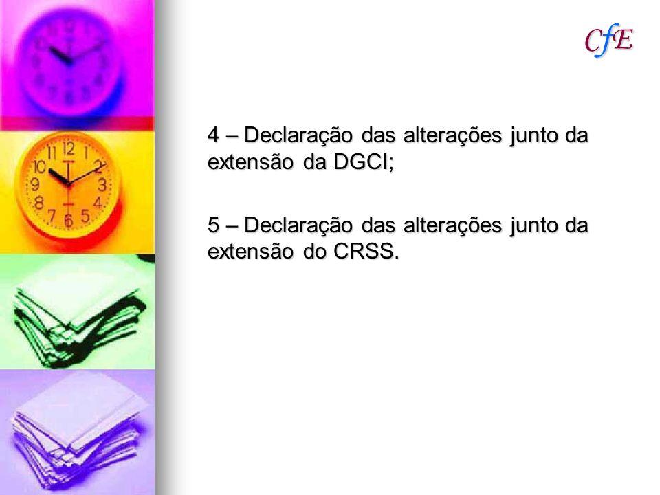 CfE 4 – Declaração das alterações junto da extensão da DGCI;