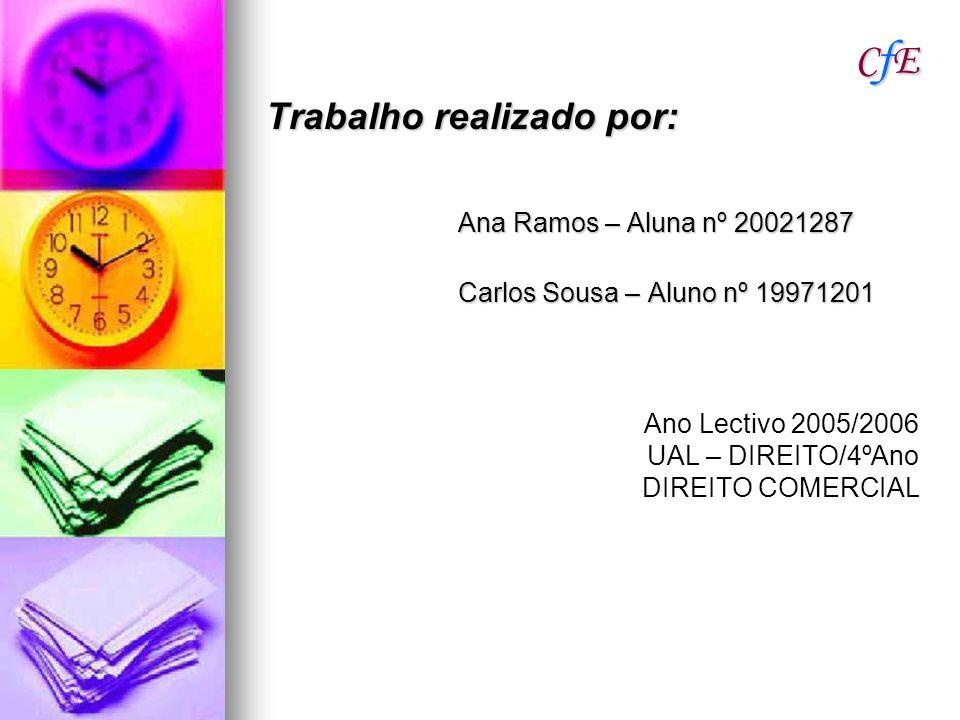 CfE Trabalho realizado por: Ana Ramos – Aluna nº 20021287