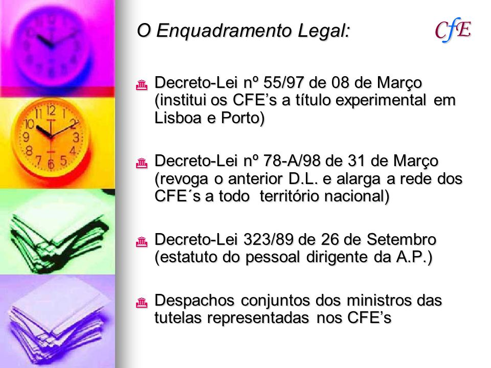 CfE O Enquadramento Legal: