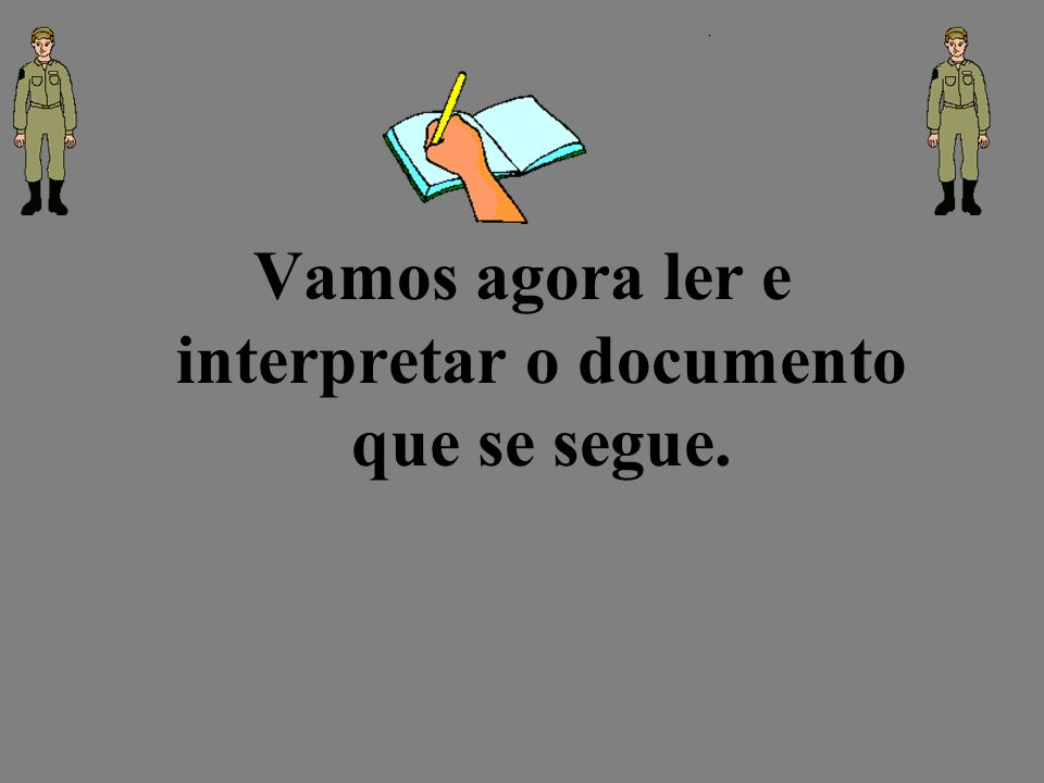 Vamos agora ler e interpretar o documento que se segue.