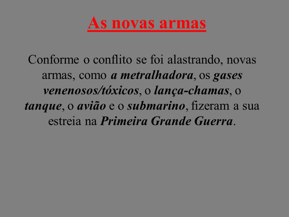 As novas armas