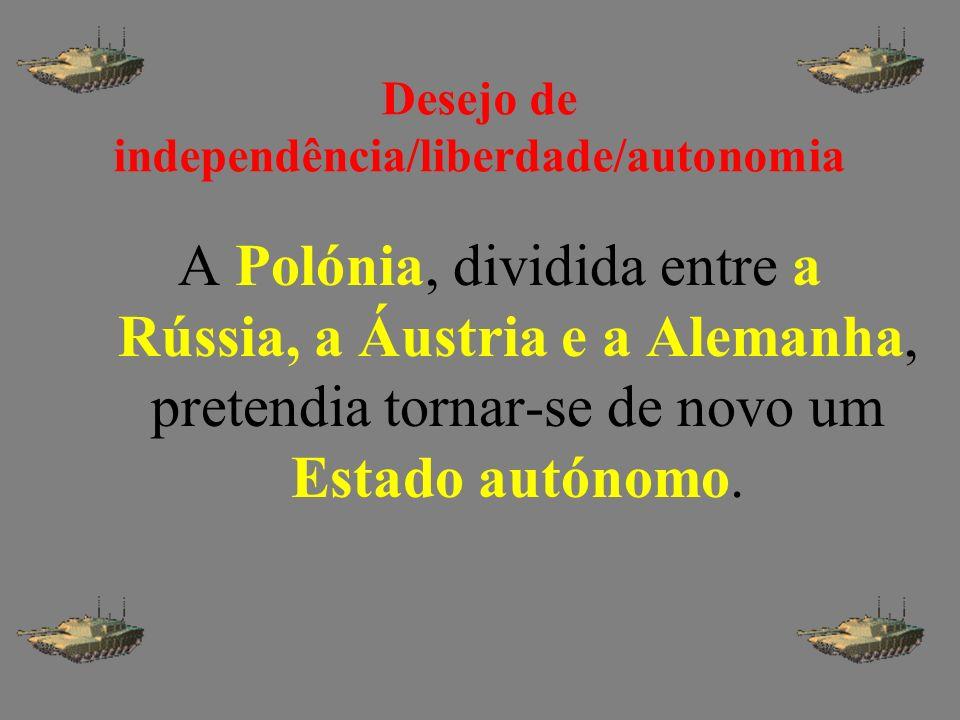 Desejo de independência/liberdade/autonomia