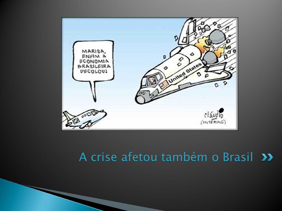 A crise afetou também o Brasil