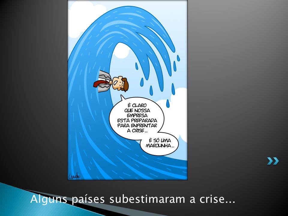 Alguns países subestimaram a crise...