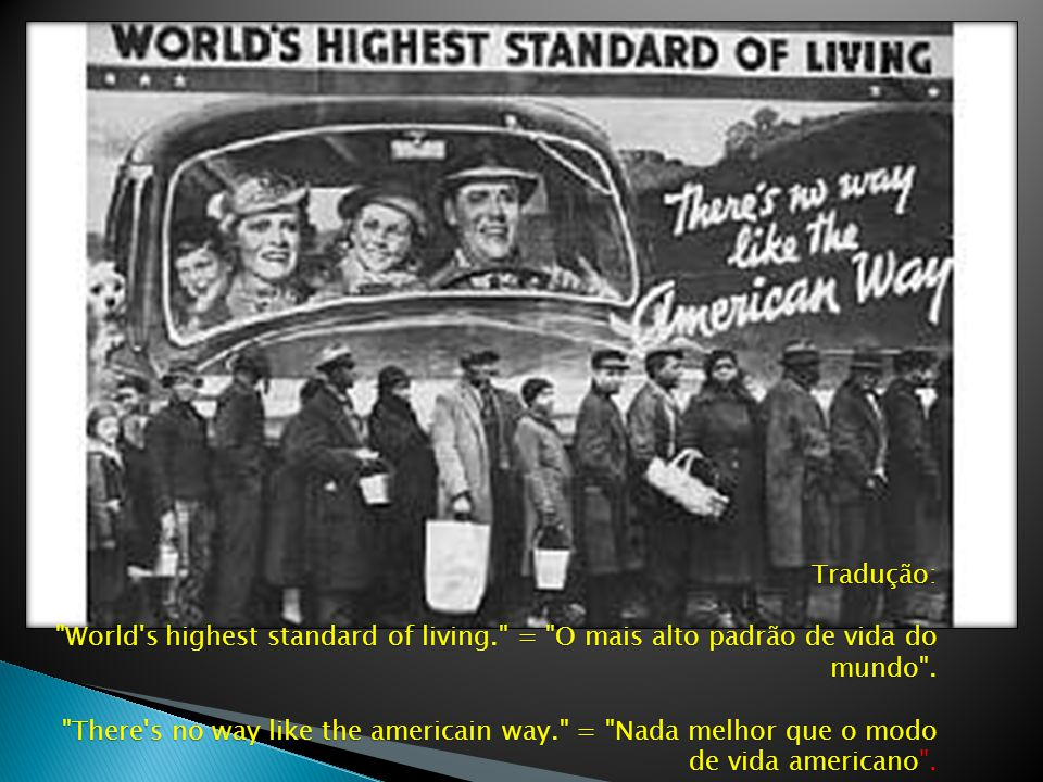 Tradução: World s highest standard of living