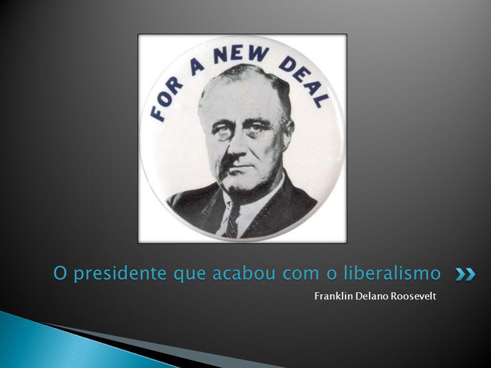 O presidente que acabou com o liberalismo