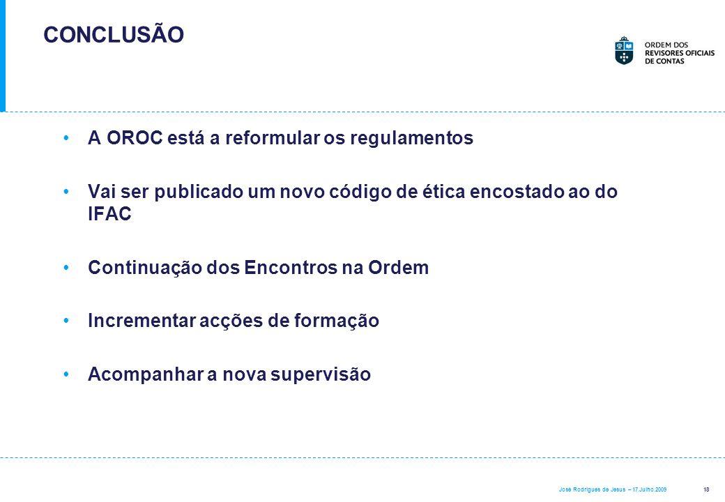 CONCLUSÃO A OROC está a reformular os regulamentos