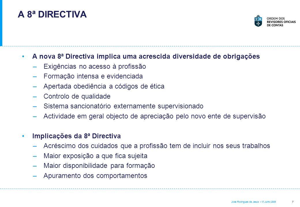 A 8ª DIRECTIVA A nova 8ª Directiva implica uma acrescida diversidade de obrigações. Exigências no acesso à profissão.