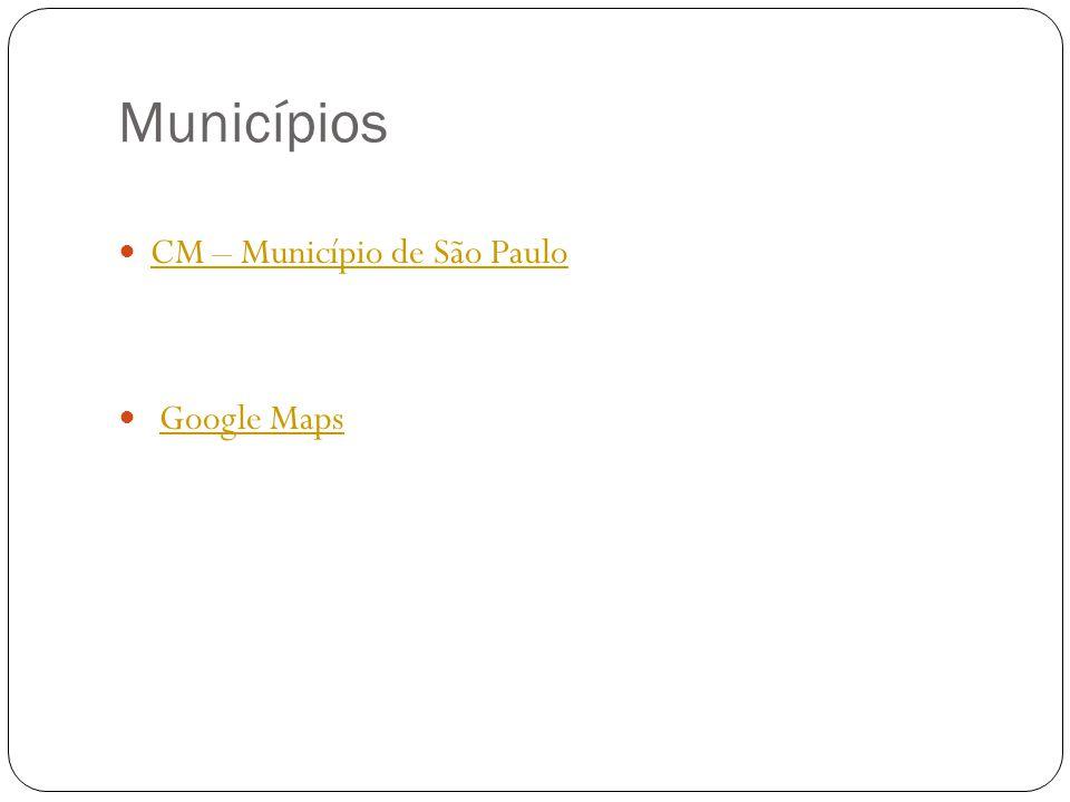 Municípios CM – Município de São Paulo Google Maps