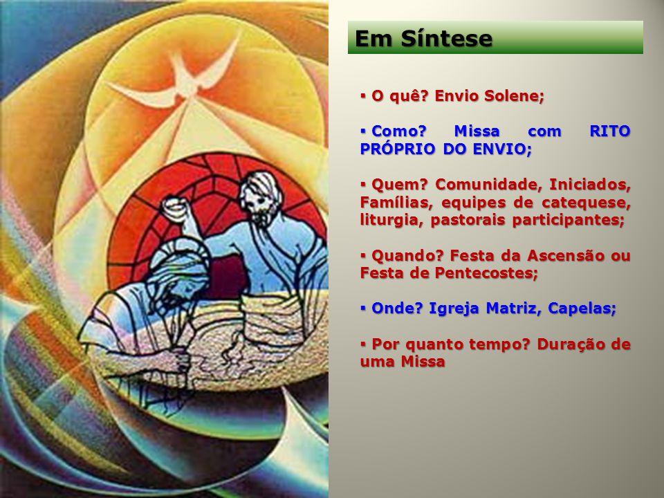 Em Síntese O quê Envio Solene; Como Missa com RITO PRÓPRIO DO ENVIO;