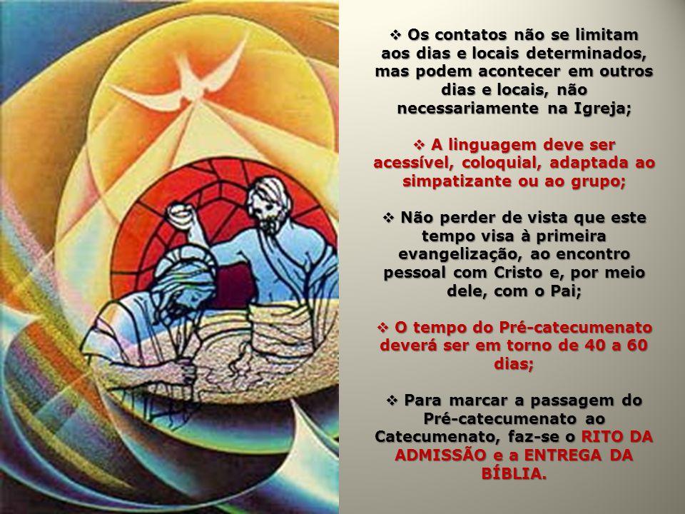 O tempo do Pré-catecumenato deverá ser em torno de 40 a 60 dias;