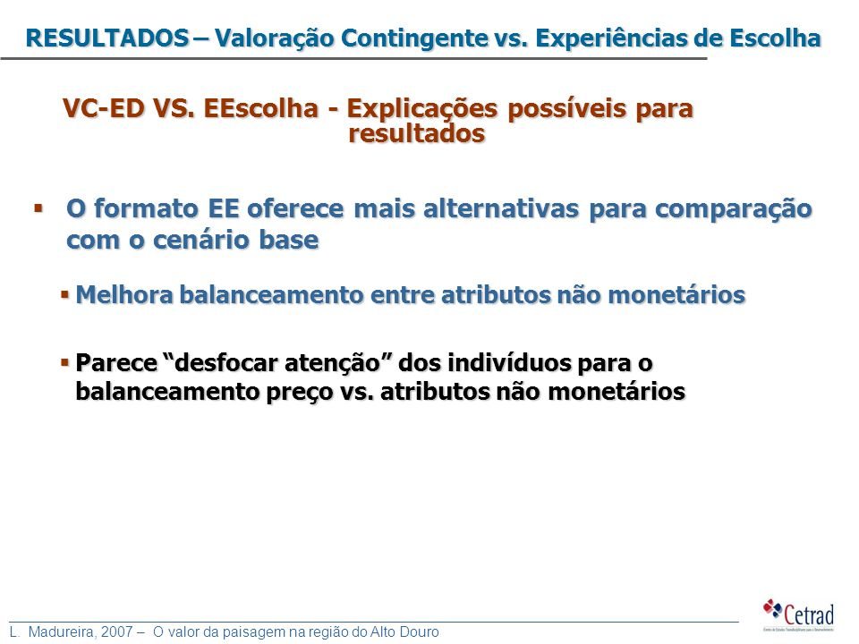 VC-ED VS. EEscolha - Explicações possíveis para resultados