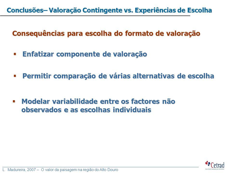 Consequências para escolha do formato de valoração