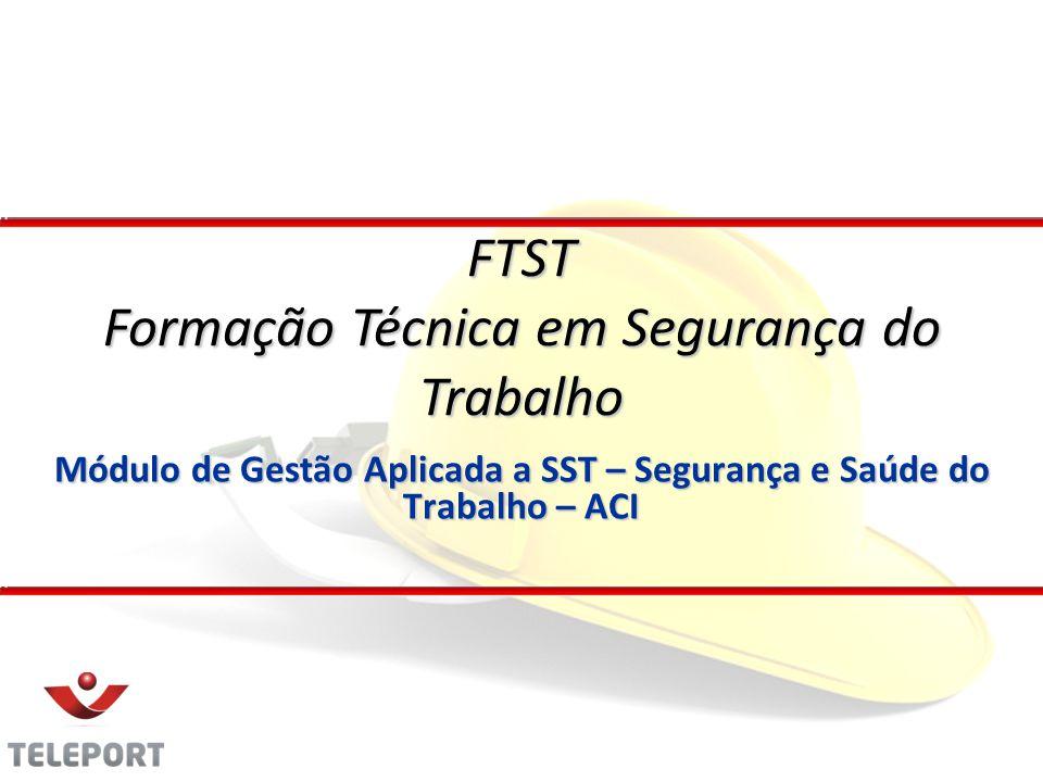 Módulo de Gestão Aplicada a SST – Segurança e Saúde do Trabalho – ACI
