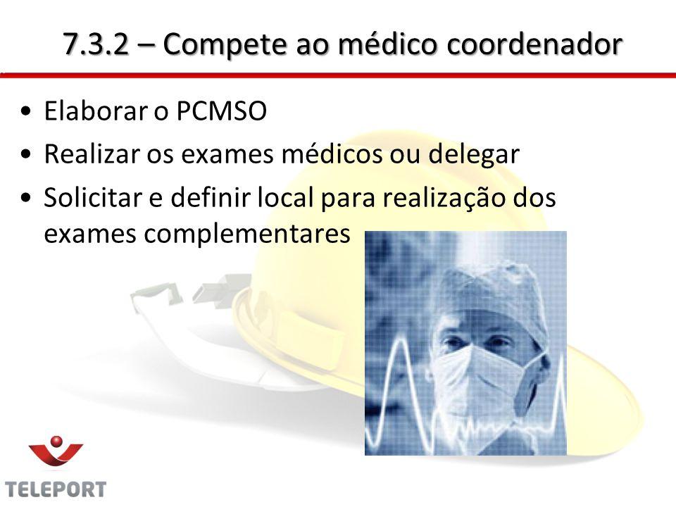 7.3.2 – Compete ao médico coordenador