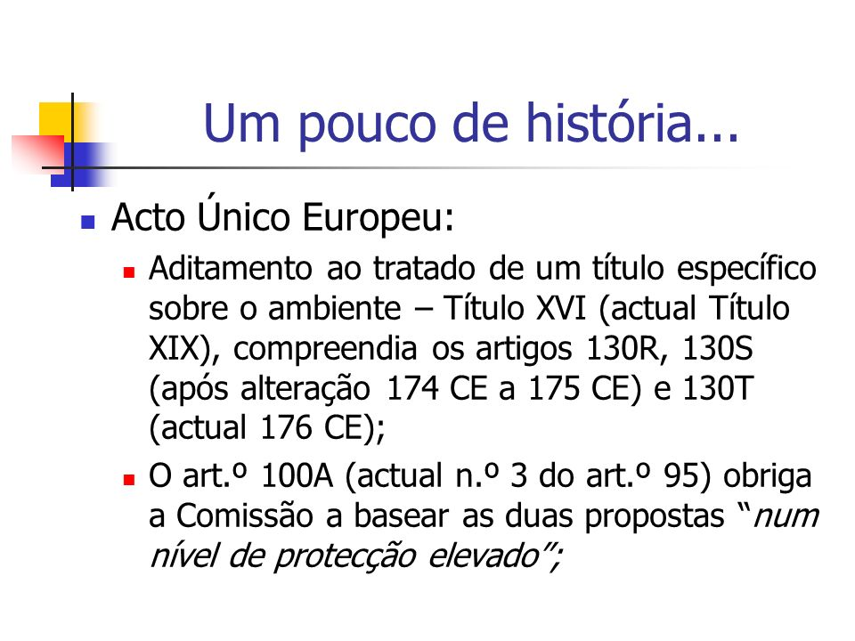 Um pouco de história... Acto Único Europeu: