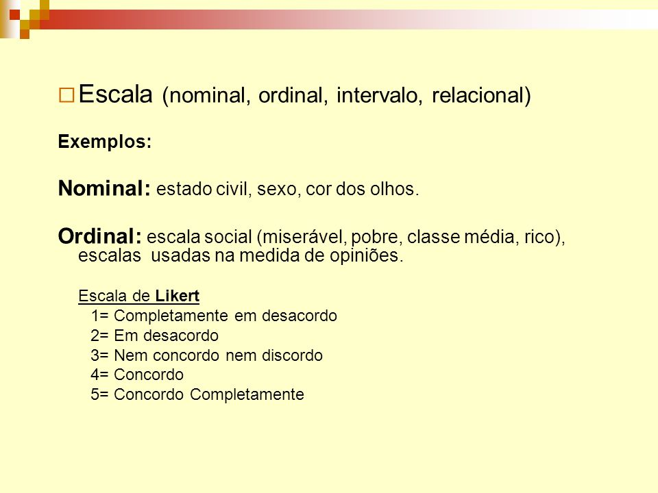 Escala (nominal, ordinal, intervalo, relacional)
