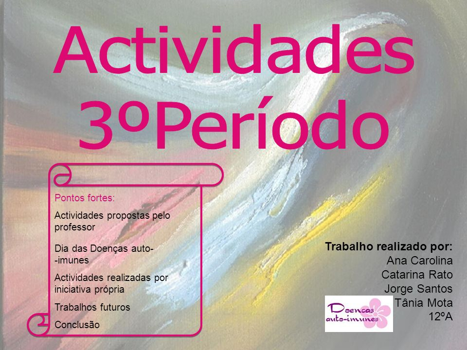 Actividades 3ºPeríodo Trabalho realizado por: Ana Carolina