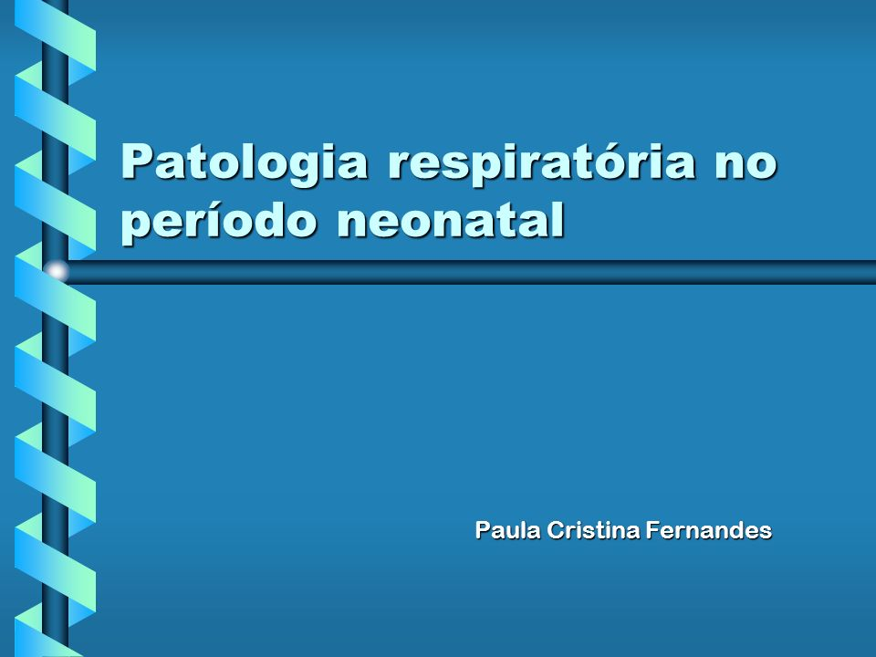 Patologia respiratória no período neonatal