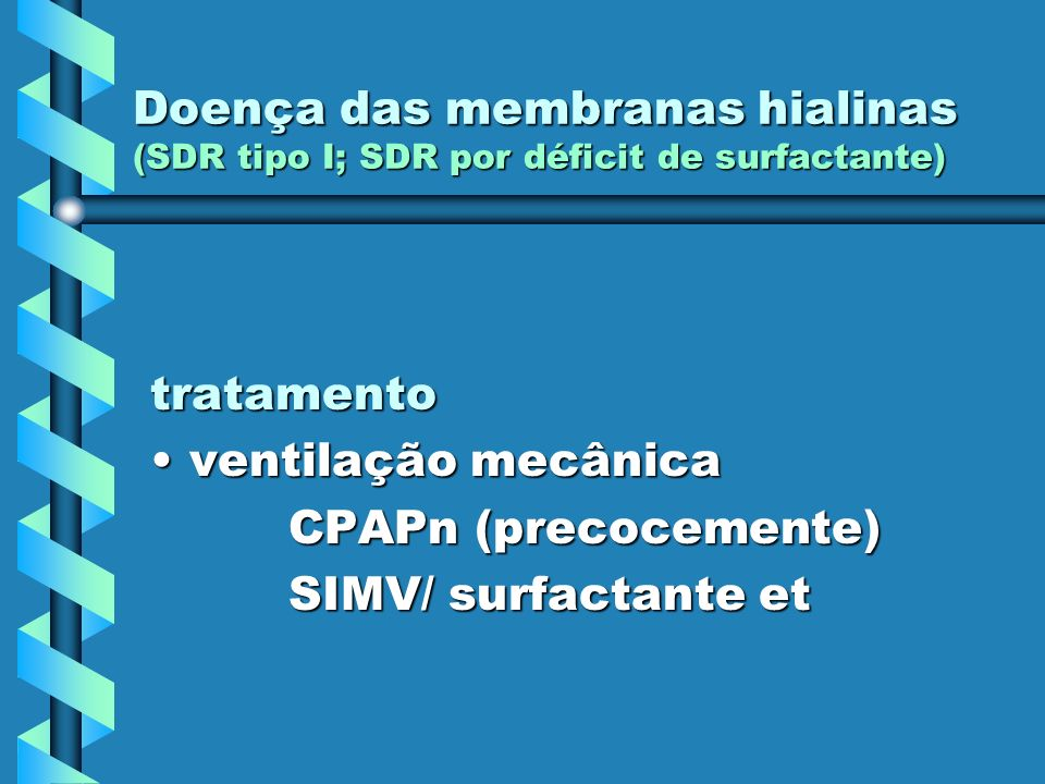 Doença das membranas hialinas (SDR tipo I; SDR por déficit de surfactante)