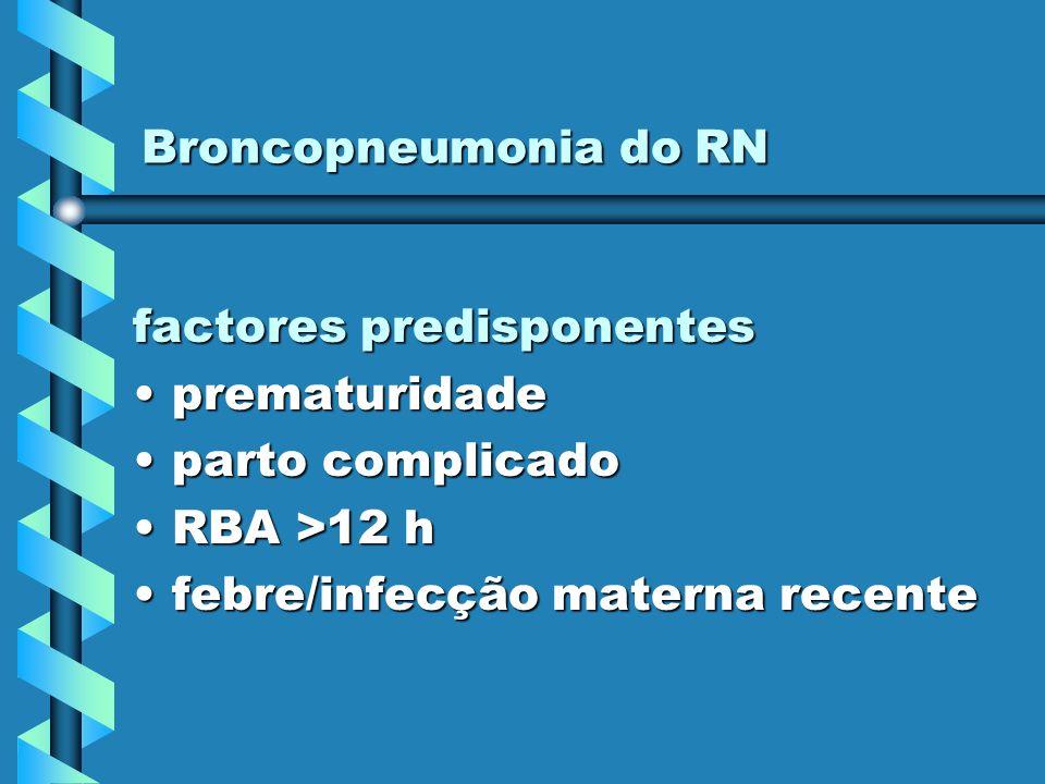 Broncopneumonia do RN factores predisponentes. prematuridade.